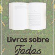 Lista de livros sobre fadas e seres encantados | Fada Moderna