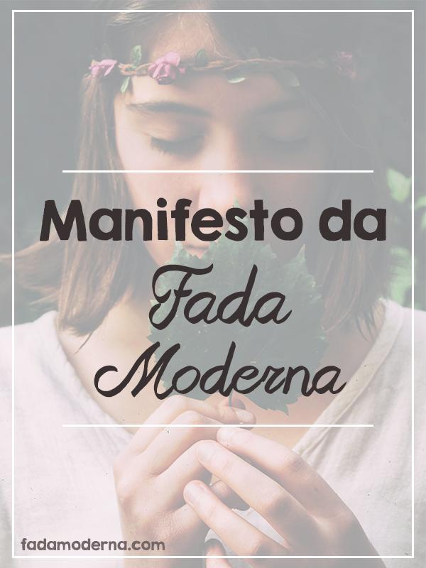 Manifesto da fada moderna, viver com leveza, alegria e magia.
