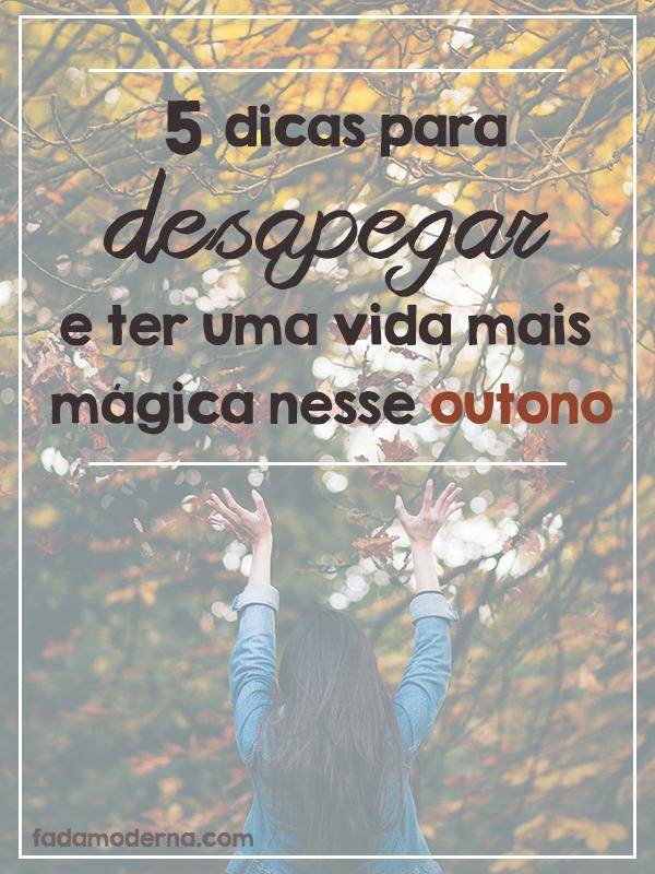 dicas para desapegar do que não te acrescenta mais nesse outono e ter uma vida mais mágica